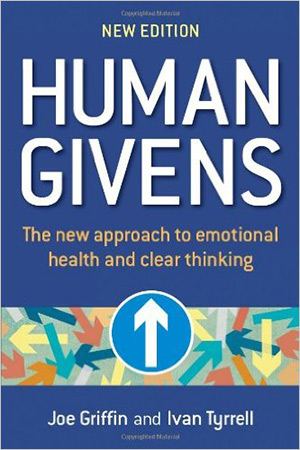 Human Givens: The New Approach to Emotional Health and Clear Thinking