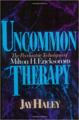 The Psychiatric Techniques of Milton H. Erickson