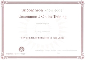 Uncommon U certificate of completion for 'How To Lift Low Self Esteem In Your Clients' course