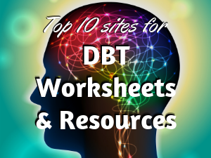 10 of the Best Sites for DBT Worksheets and Resources